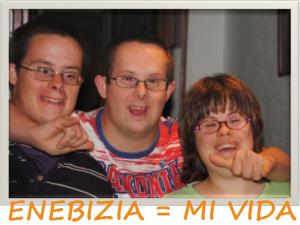 ENEBIZIA: proyecto de vida independiente para personas con síndrome de Down