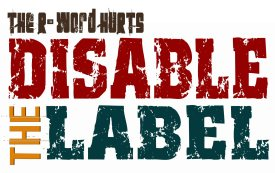 DISABLE_THE_LABEL-R-word_Hurts